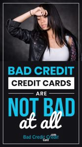 Bad Credit Credit Cards Are Not Bad At All
